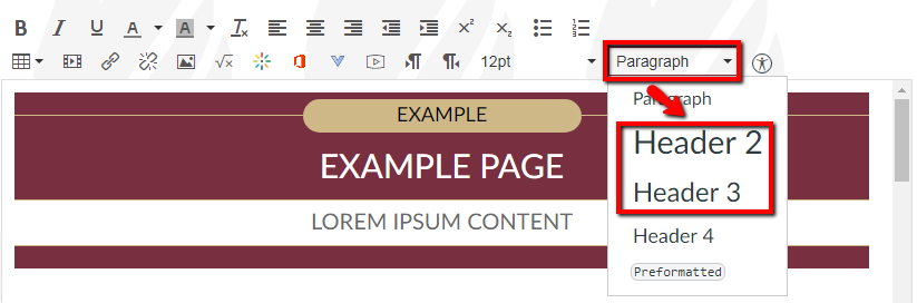 "Select the ""Paragraph"" drop-down in the upper right of the rich content editor, and then select ""Header 2"" or ""Header 3"""