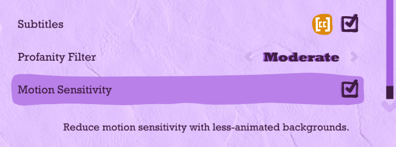 """Screencap of the settings menu for Quiplash 3. Motion sensitivity is highlighted in a darker color and a box with a check in it indicates it has been turned on. Description below reads """"reduce motion sensitivity with less-animated backgrounds."""""""